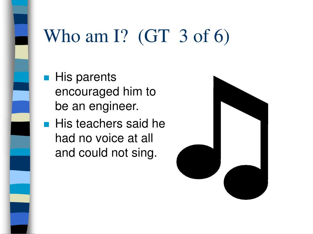 Who am I?  (GT  3 of 6)