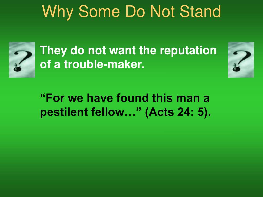 Why Some Do Not Stand