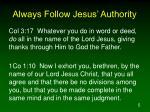 always follow jesus authority