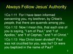 always follow jesus authority6