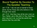 bound together by devotion to the apostles teaching52