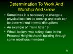 determination to work and worship and grow56