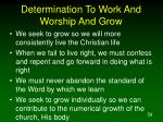 determination to work and worship and grow59