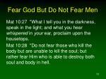 fear god but do not fear men11