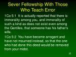 sever fellowship with those who teach error35