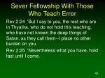 sever fellowship with those who teach error43