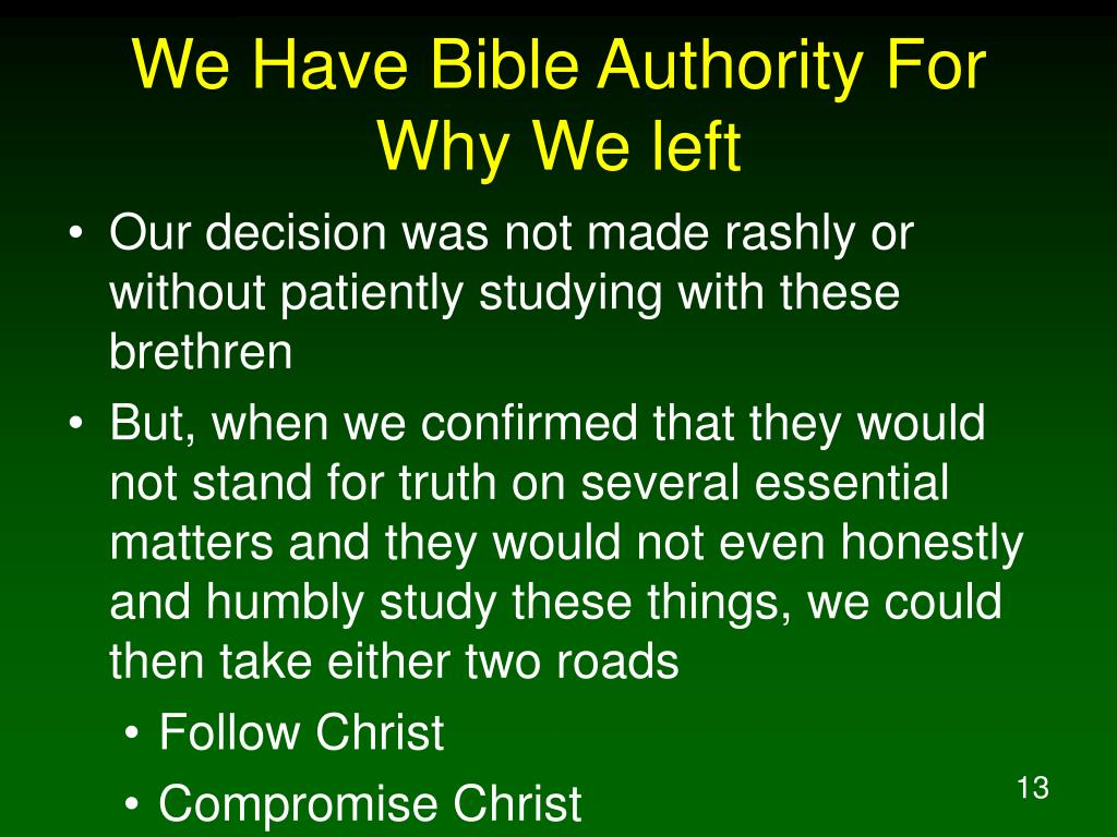 We Have Bible Authority For Why We left