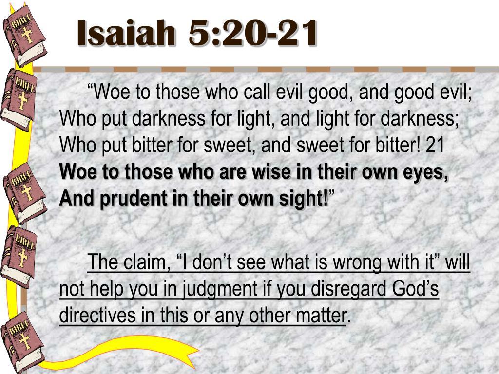 Isaiah 5:20-21