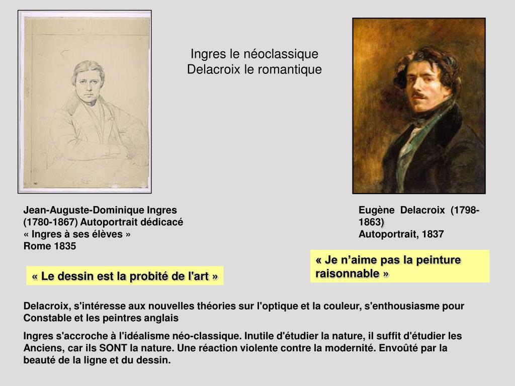 Ingres le néoclassique   Delacroix le romantique