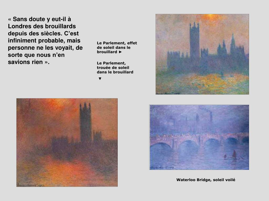 «Sans doute y eut-il à Londres des brouillards depuis des siècles. C'est infiniment probable, mais personne ne les voyait, de sorte que nous n'en savions rien».