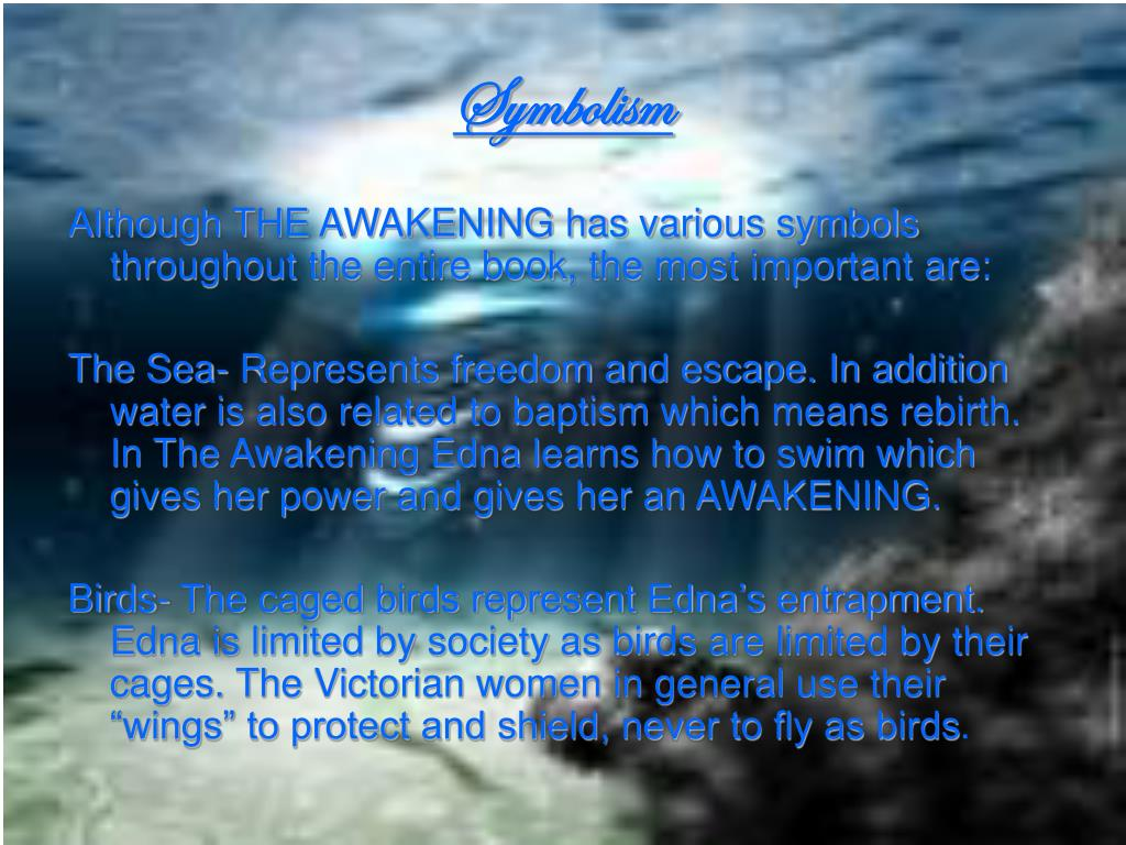 essays on symbolism in the awakening The awakening, written by kate chopin, is filled with numerous symbols and motifs that allow the reader to develop a deeper understanding of its message the first symbol to be analyzed is the recurring sign of birds present throughout the novel.