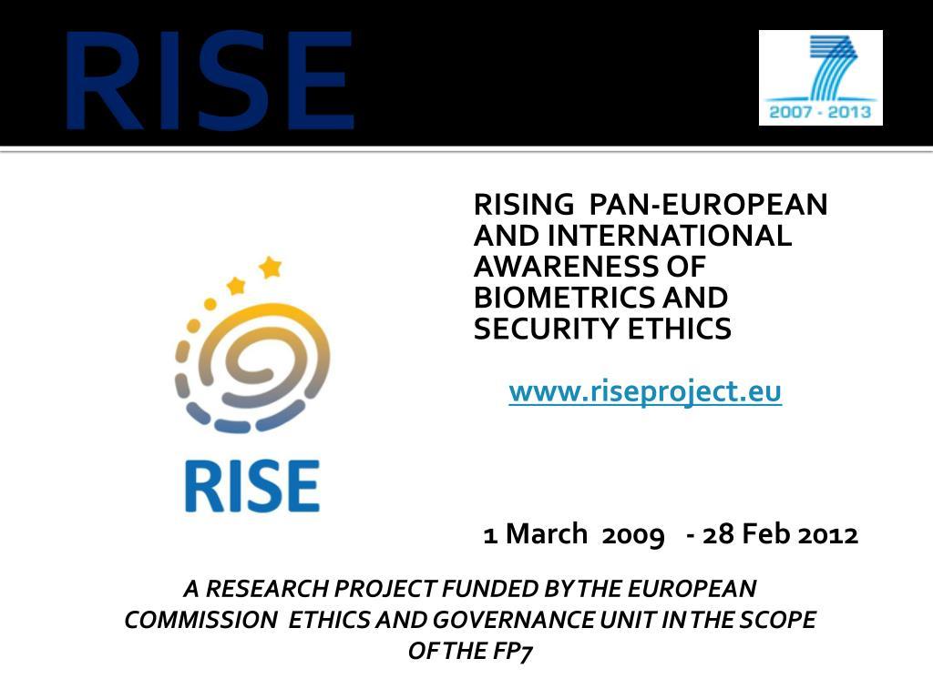RISING  PAN-EUROPEAN AND INTERNATIONAL AWARENESS OF BIOMETRICS AND SECURITY ETHICS