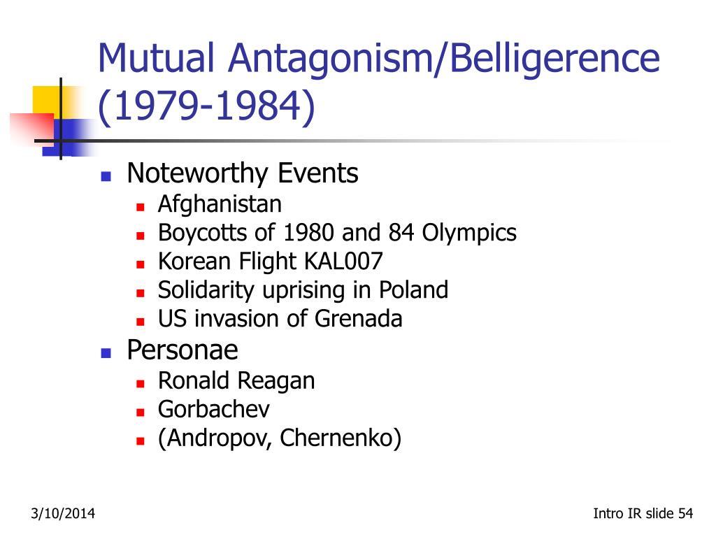 Mutual Antagonism/Belligerence  (1979‑1984)