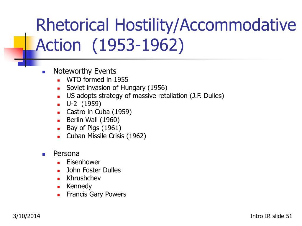 Rhetorical Hostility/Accommodative Action  (1953‑1962)