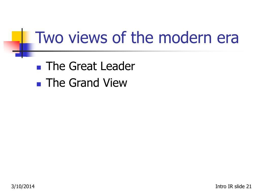 Two views of the modern era