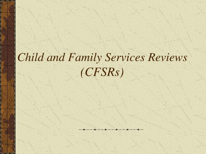 Child and family services reviews cfsrs