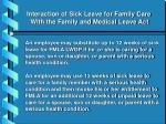 interaction of sick leave for family care with the family and medical leave act