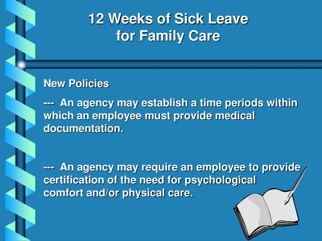12 Weeks of Sick Leave