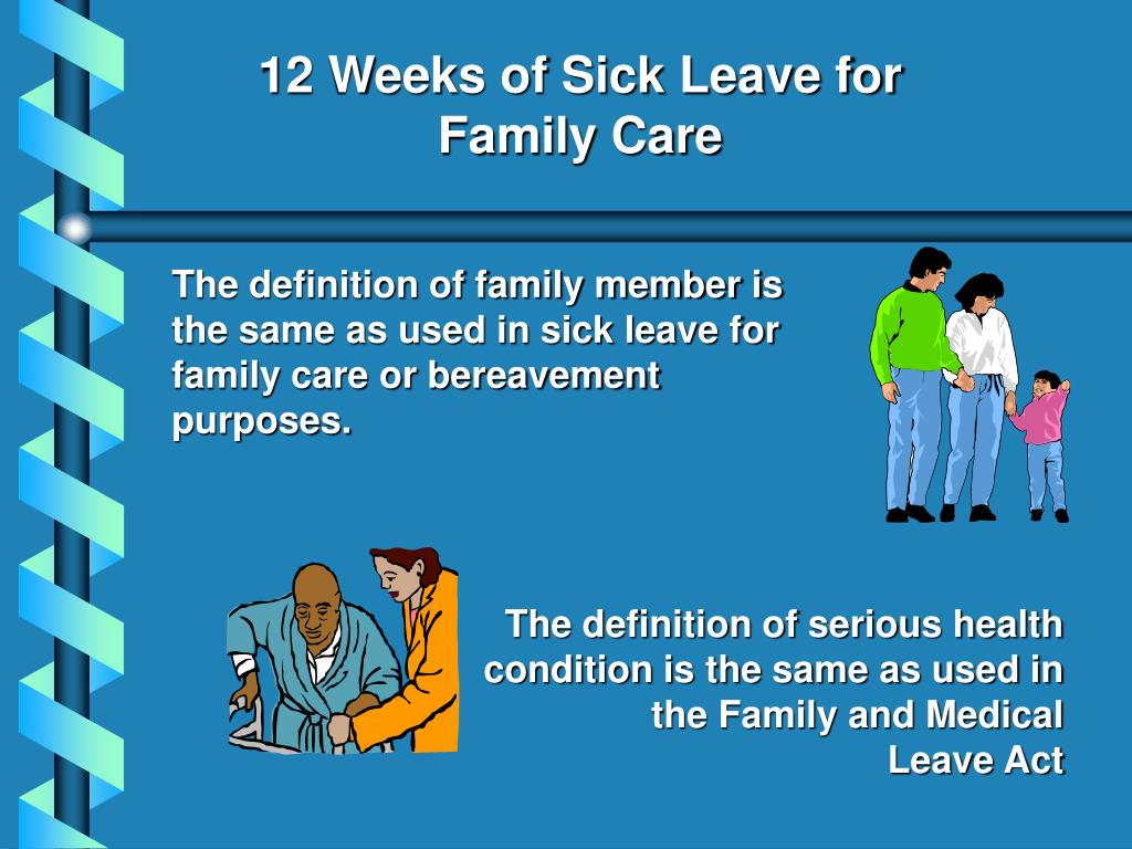 12 Weeks of Sick Leave for