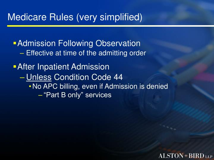 Medicare Rules (very simplified)