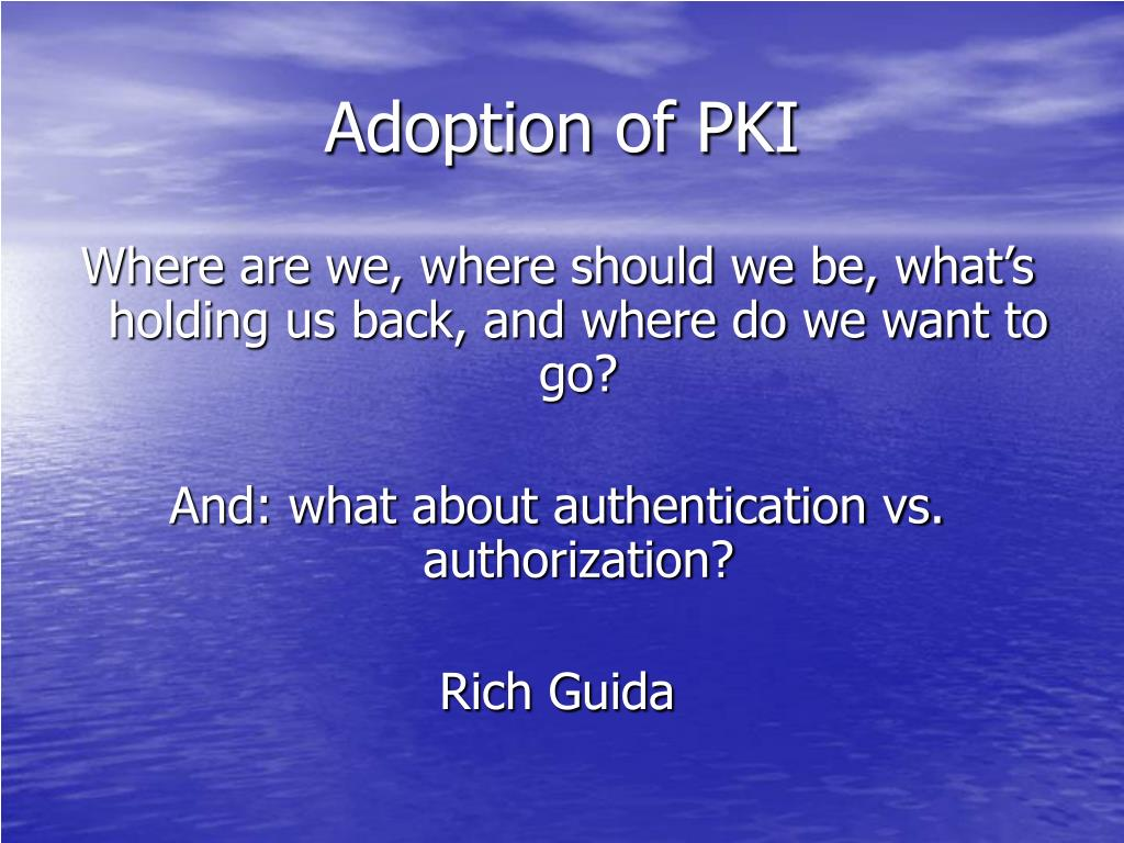 Adoption of PKI