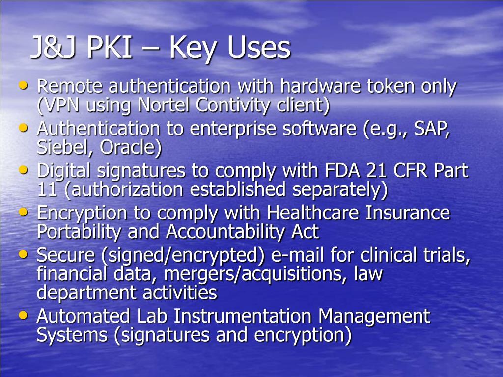 J&J PKI – Key Uses