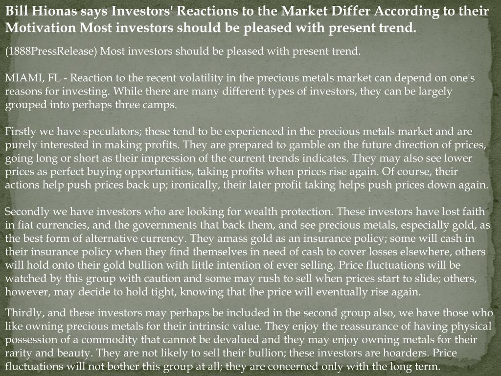 Bill Hionas says Investors' Reactions to the Market Differ According to their Motivation Most investors should be pleased with present trend.