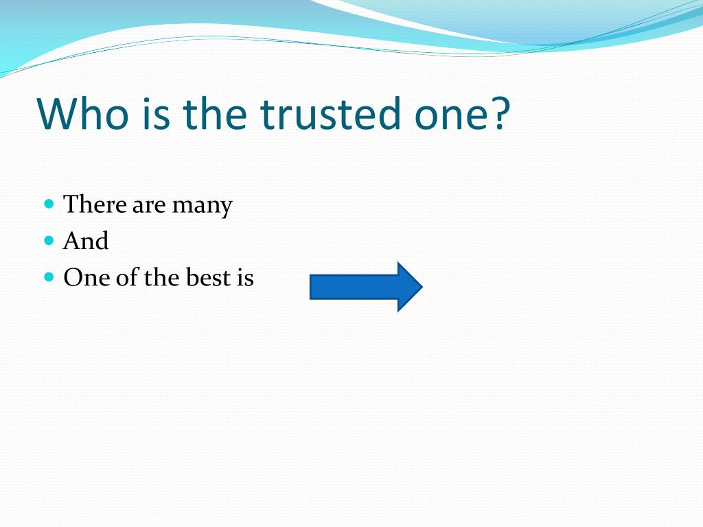 Who is the trusted one?