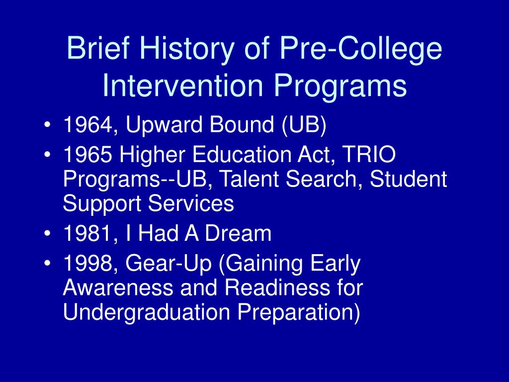 Brief History of Pre-College Intervention Programs