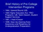 brief history of pre college intervention programs
