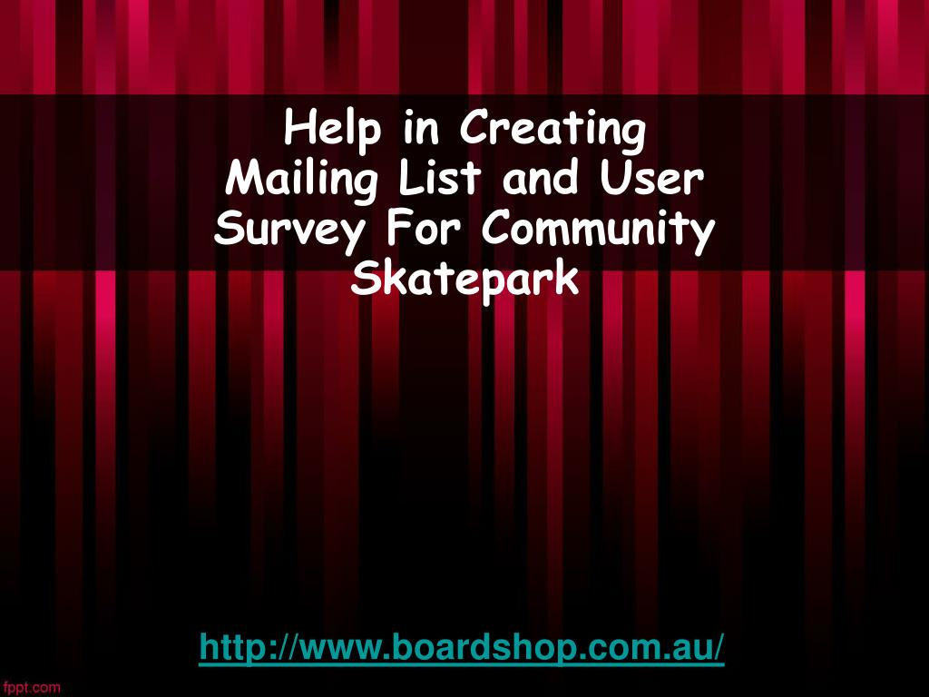 Help in Creating Mailing List and User Survey For Community Skatepark