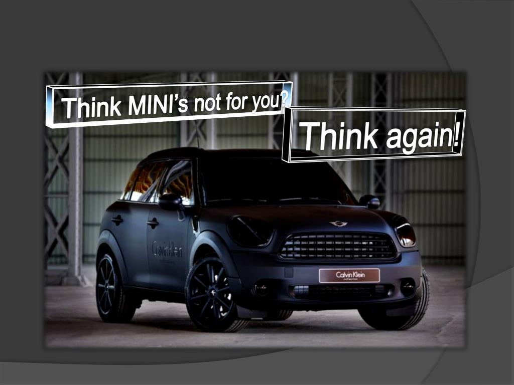 Think MINI's not for you?