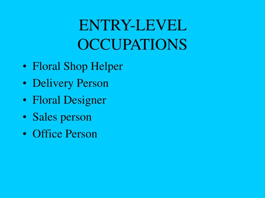 ENTRY-LEVEL OCCUPATIONS