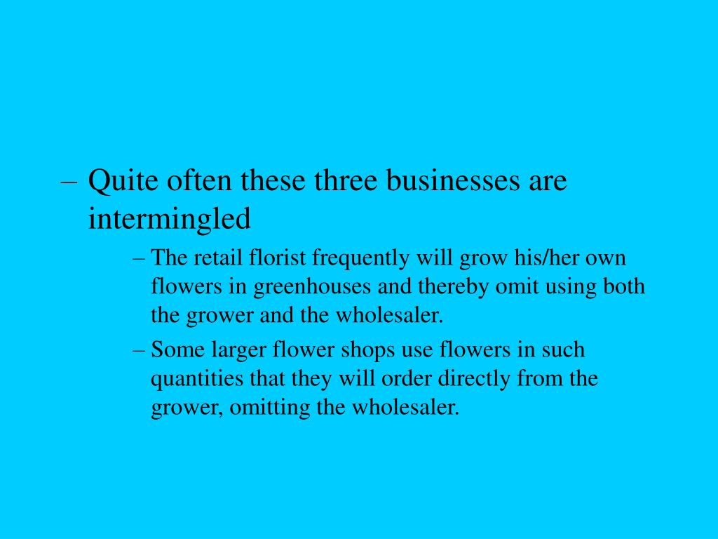 Quite often these three businesses are intermingled