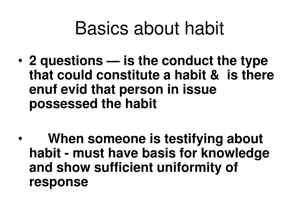 Basics about habit