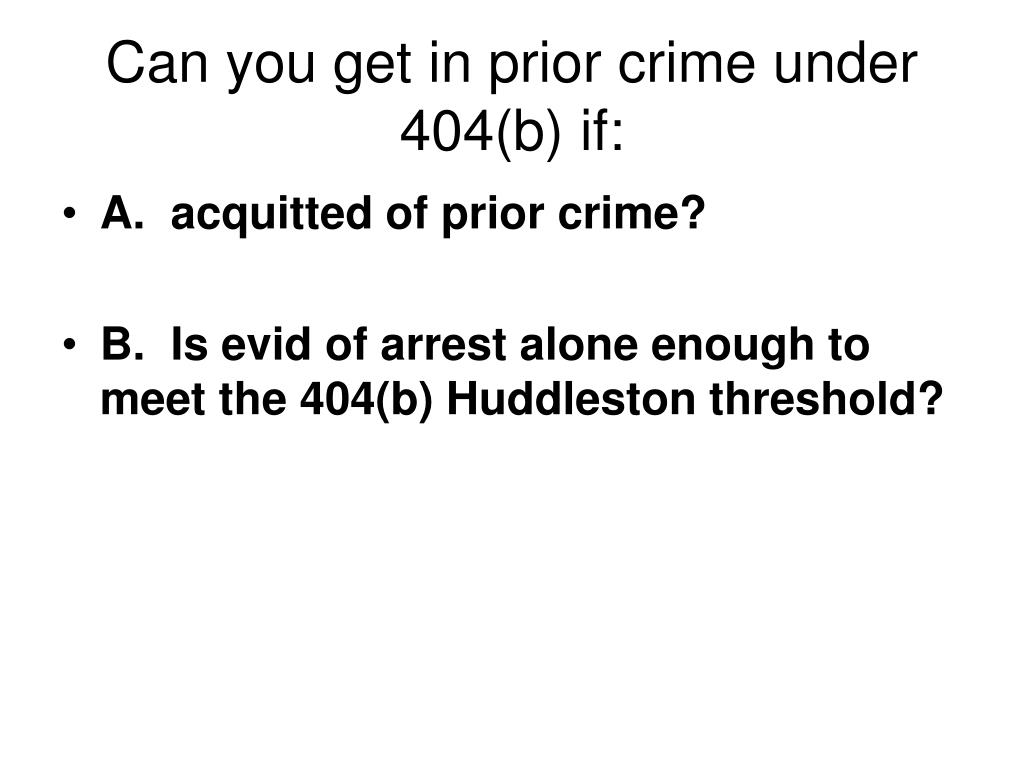 Can you get in prior crime under 404(b) if: