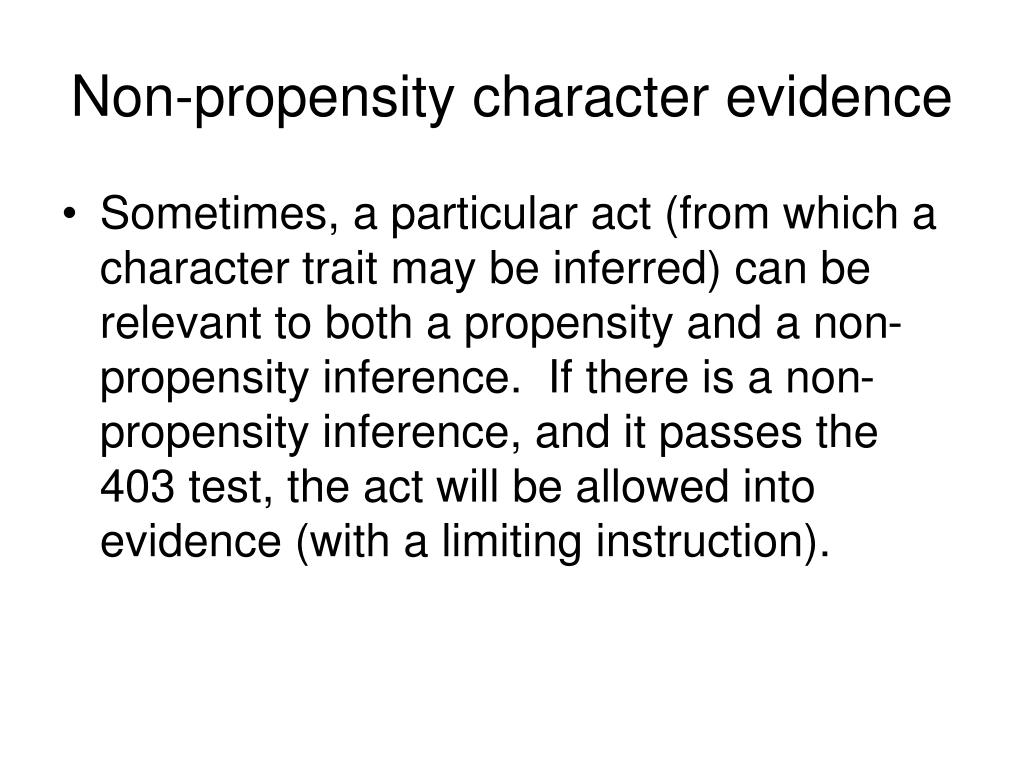 Non-propensity character evidence