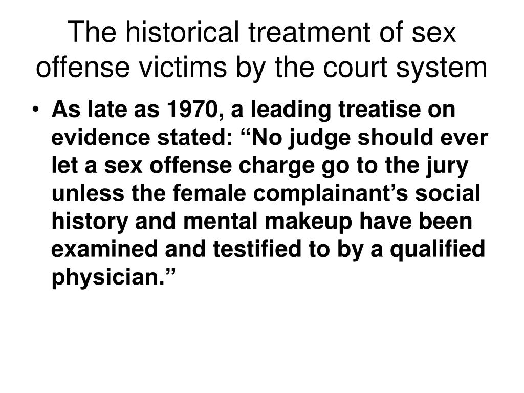 The historical treatment of sex offense victims by the court system