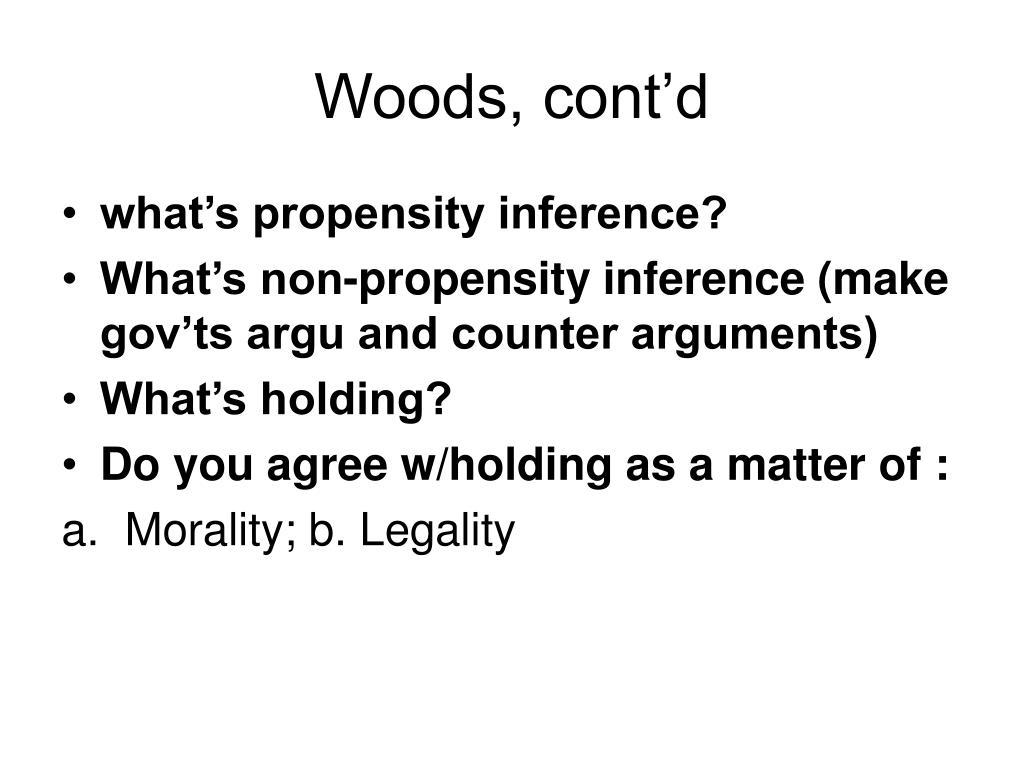 Woods, cont'd