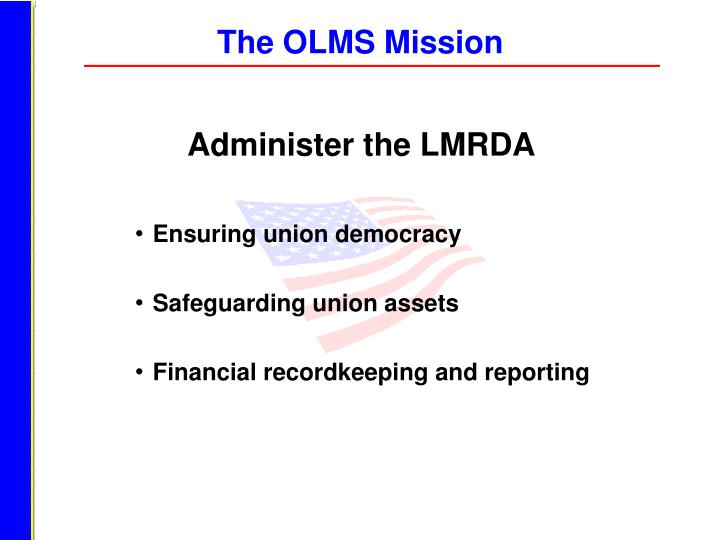 The OLMS Mission