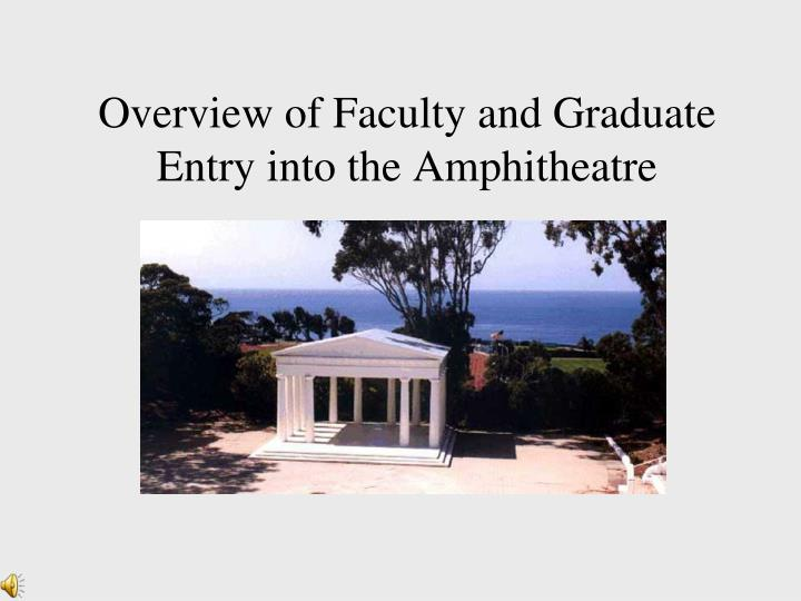 Overview of faculty and graduate entry into the amphitheatre