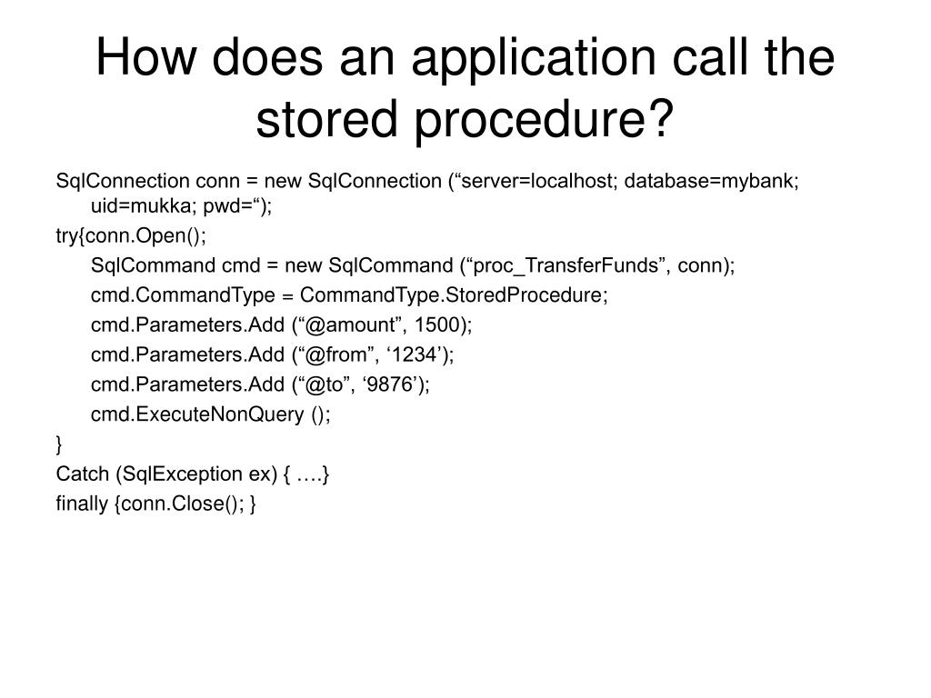 How does an application call the stored procedure?