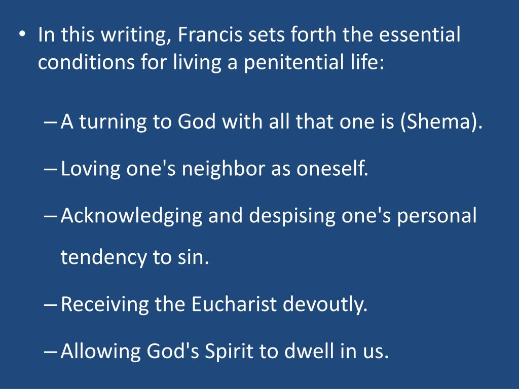 In this writing, Francis sets forth the essential conditions for living a penitential life: