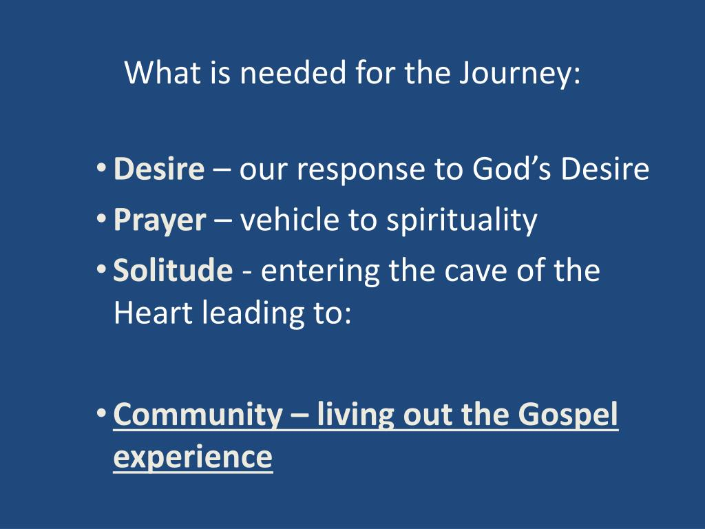 What is needed for the Journey: