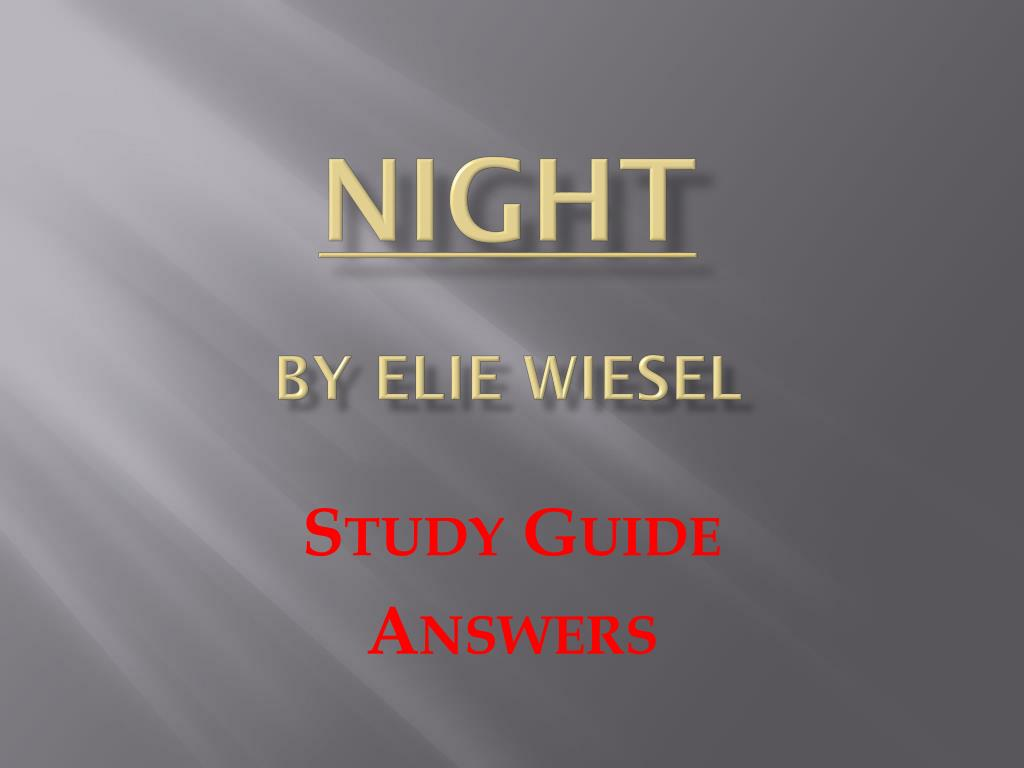 night elie wiesel how does deportation change moshe how do others feelings toward him change Elie wiesel questions including do the events portrayed in night help people to prevent crimes against humanity today and does elie weisel have a wife.