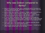 why was gideon compared to barley