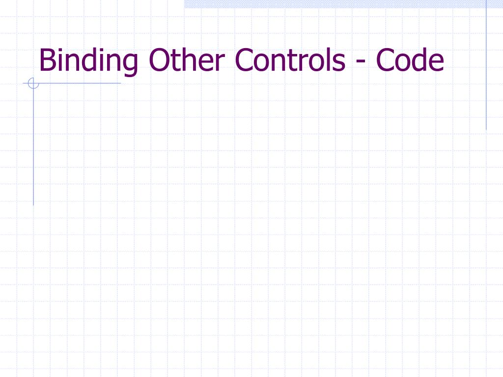 Binding Other Controls - Code