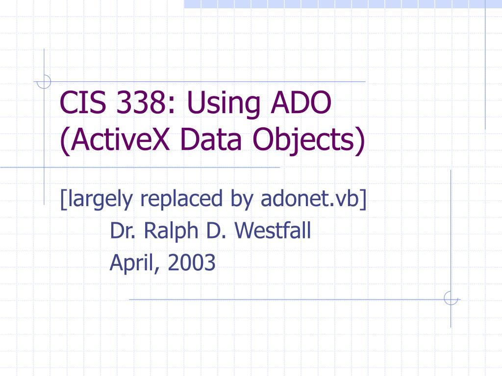 CIS 338: Using ADO