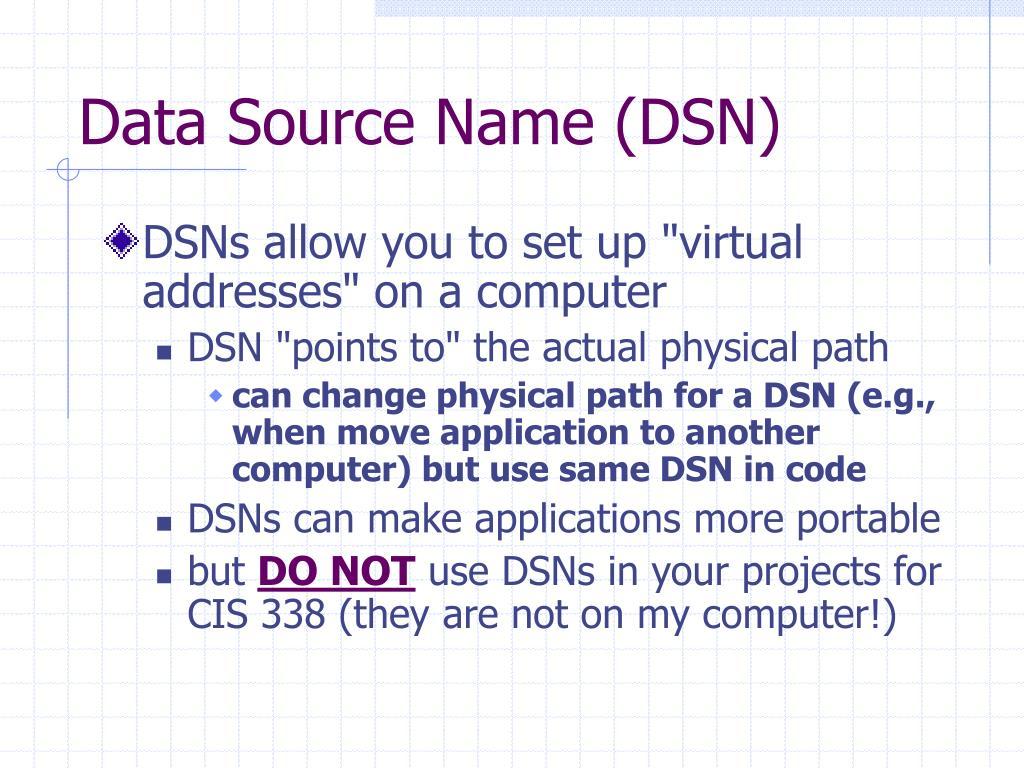 Data Source Name (DSN)