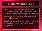 24 hour criticism fast